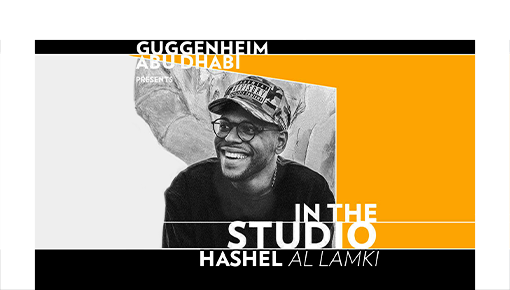 Guggenheim Abu Dhabi: In the Studio with Hashel Al Lamki
